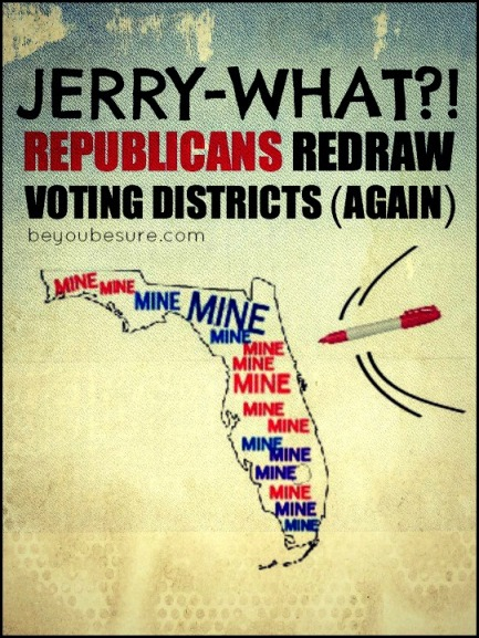 Jerry-What Republicans Redraw Voting Districts Again