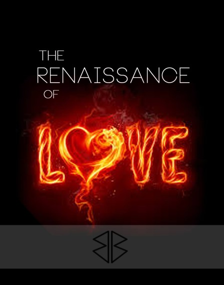 the renaissance of love